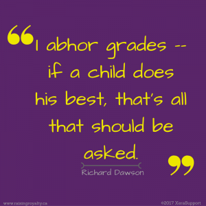 "One of the most frequently asked questions about homeschooling is about grading. Richard Dawson said, ""I abhor grades -- if a child does his best, that's all that should be asked."""