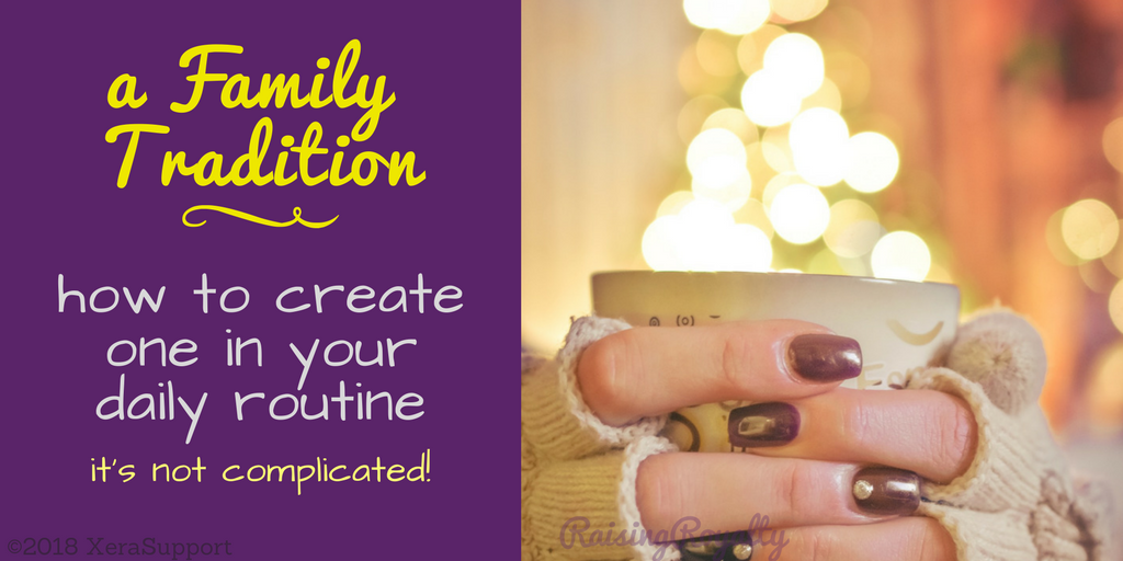 How to create a family tradition in your daily routine