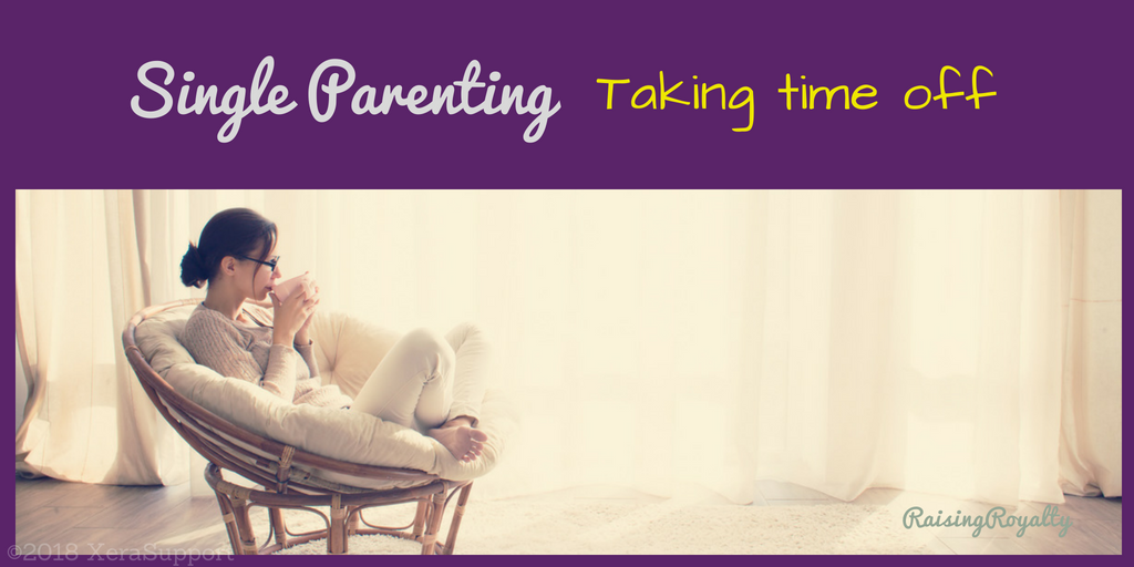 Taking time off as a single parent is hard but required.