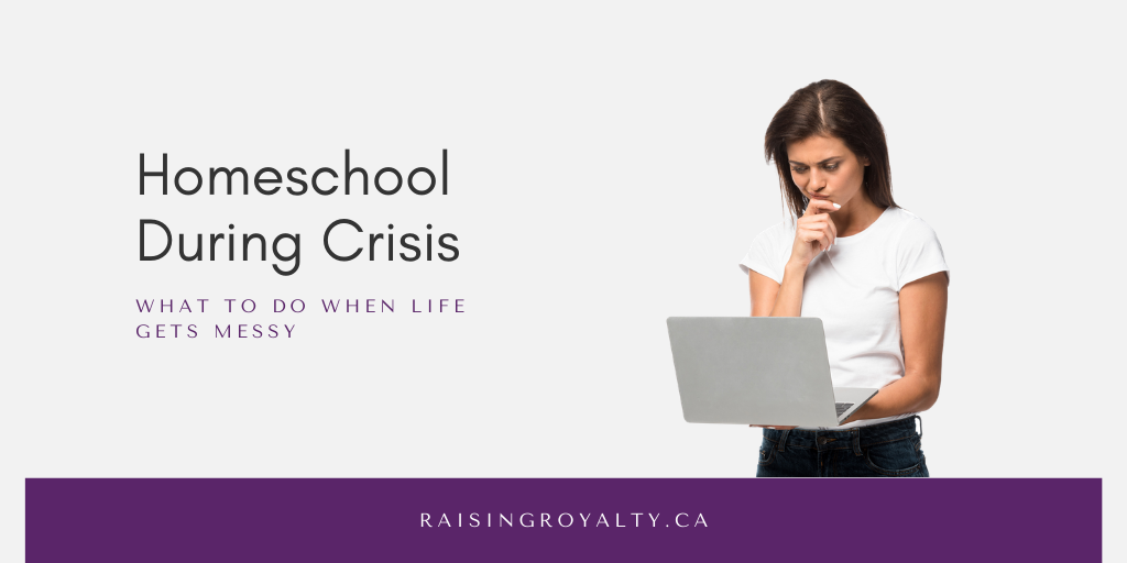 When crisis hits and life changes, you can keep homeschooling. Here are some practical tips to help you during a time of crisis.