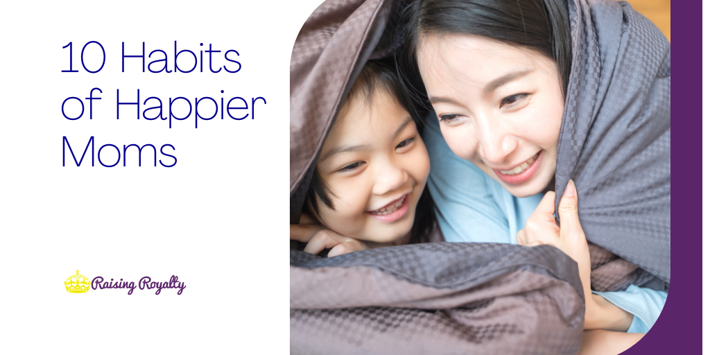 If you want to be a happier mom, there are a few things you need to do. Here's a look at 10 habits of happier moms.